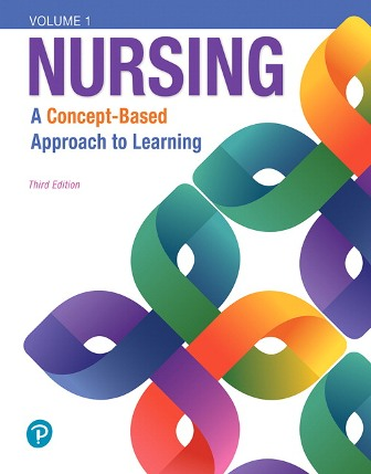 Test Bank for Nursing: A Concept-Based Approach to Learning Volume I Pearson ISBN-10: 0134616804