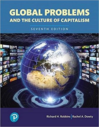 Test Bank for Global Problems and the Culture of Capitalism 7th Edition Robbins