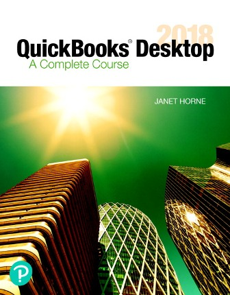 Test Bank for QuickBooks Desktop 2018: A Complete Course 17th Edition Horne