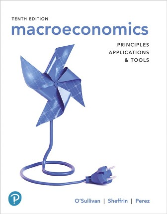 Test Bank for Macroeconomics: Principles, Applications and Tools 10th Edition O'Sullivan