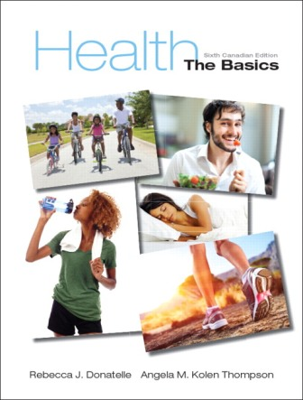 Test Bank for Health: The Basics 6th Canadian Edition Donatelle ISBN-10: 0321972716