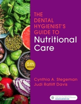 Test Bank for The Dental Hygienist's Guide to Nutritional Care 5th Edition Stegeman ISBN: 9780323497275