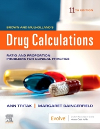 Test Bank for Brown and Mulholland's Drug Calculations 11th Edition by Tritak ISBN: 9780323551298