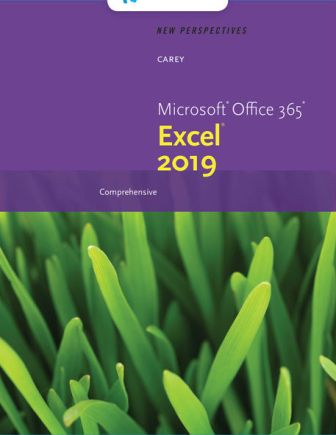 Solution Manual for New Perspectives Microsoft Office 365 & Excel 2019 Comprehensive 1st Edition Carey ISBN-10: 0357025768