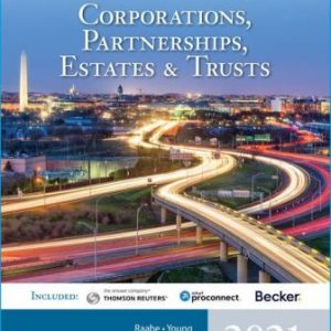Solution Manual for South-Western Federal Taxation 2021: Corporations, Partnerships, Estates and Trusts 44th Edition Raabe