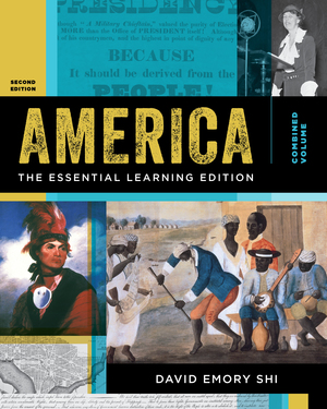 Test Bank for America: The Essential Learning Edition Volume 2 2nd Edition Shi ISBN: 9780393643039 ISBN: 9780393664102