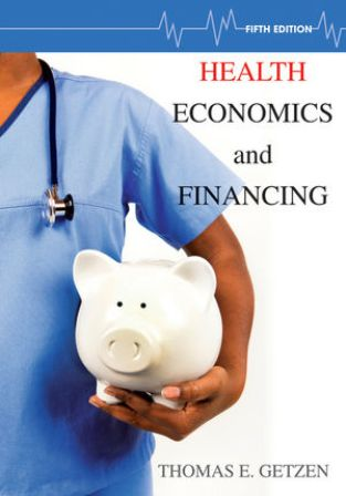 Solution Manual for Health Economics and Financing 5th Edition by Getzen