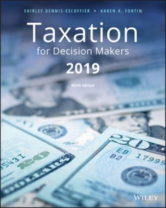 Solution Manual for Taxation for Decision Makers 2019 Edition Escoffier ISBN: 1119497280