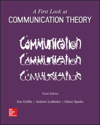 Test Bank for A First Look at Communication Theory 10th Edition Griffin ISBN10: 1259913783