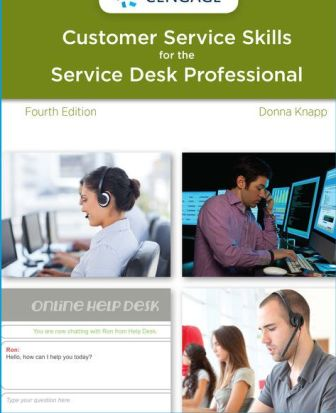 Test Bank for A Guide to Customer Service Skills for the Service Desk Professional 4th Edition Knapp ISBN-10: 1285063589