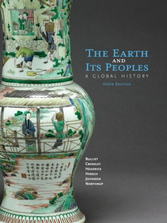 Test Bank for The Earth and Its Peoples: A Global History
