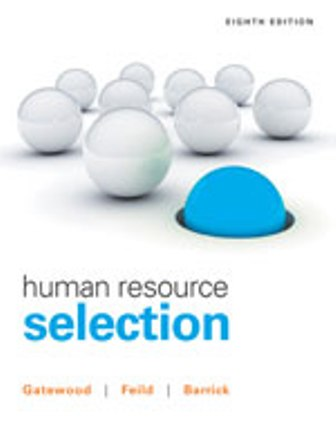 Test Bank for Human Resource Selection 8th Edition Gatewood ISBN-10: 1305102681