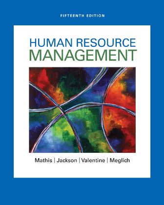 Test Bank for Human Resource Management 15th Edition Mathis ISBN-10: 1305500709
