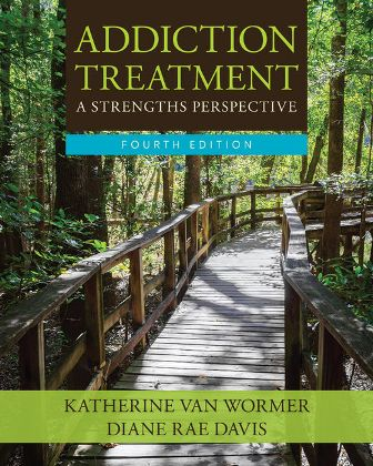 Solution Manual for Addiction Treatment 4th Edition Wormer ISBN-10: 1305943309