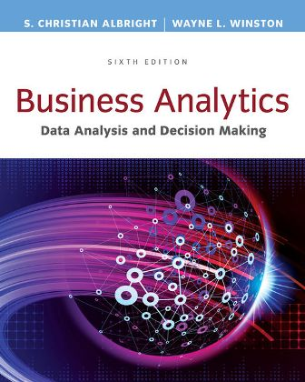 Test Bank for Business Analytics: Data Analysis & Decision Making 6th Edition Albright ISBN-10: 1305947541