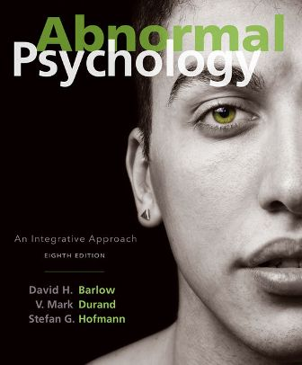 Test Bank for Abnormal Psychology: An Integrative Approach 8th Edition Barlow ISBN-10: 1305950445