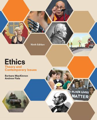 Test Bank for Ethics: Theory and Contemporary Issues 9th Edition MacKinnon ISBN-10: 1305958675