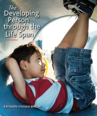 Test Bank for Developing Person Through the Life Span 10th Edition Berger ISBN:9781319016272