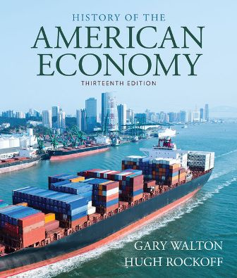 Test Bank for History of American Economy 13th Edition Walton ISBN-10: 1337104604