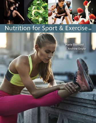 Test Bank for Nutrition for Sport and Exercise 4th Edition Dunford ISBN-10: 1337556769