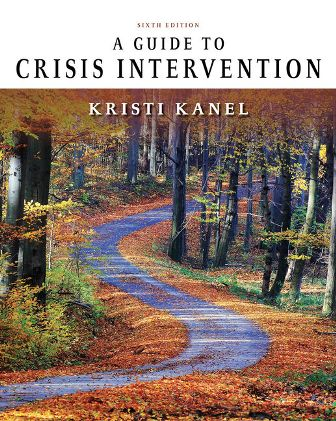 Test Bank for A Guide to Crisis Intervention 6th Edition Kanel ISBN-10: 1337566411