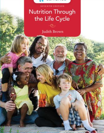 Solution Manual for Nutrition Through the Life Cycle 7th Edition Brown ISBN-10: 1337919330