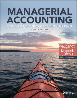 Solution Manual for Managerial Accounting: Tools for Business Decision Making 8th Edition Weygandt