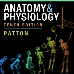 Test Bank for Anatomy and Physiology 10th Edition Patton