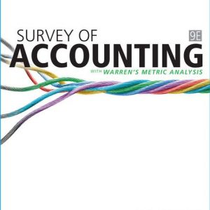 Solution Manual for Survey of Accounting 9th Edition Warren