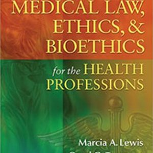Test Bank for Medical Law, Ethics, & Bioethics for the Health Professions 7th Edition Lewis