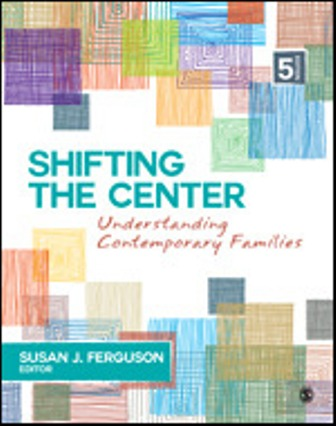 Test Bank for Shifting the Center Understanding Contemporary Families 5th Edition Ferguson