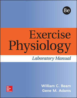 Solution Manual for Exercise Physiology Laboratory Manual 8th Edition Beam