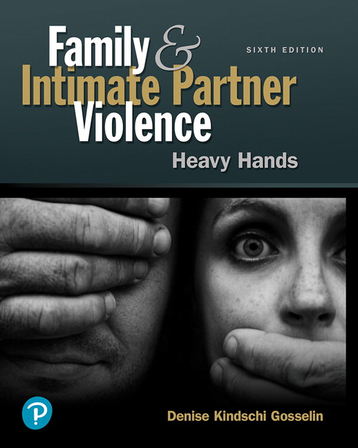 Solution Manual for Family and Intimate Partner Violence: Heavy Hands 6th Edition Gosselin