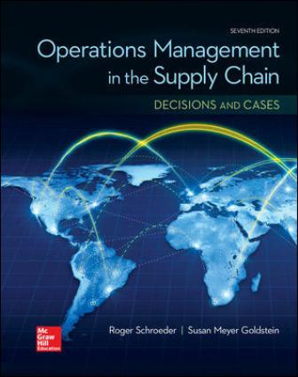 Solution Manual for Operational Management in the Supply Chain: Decisions & Cases, 7th Edition Schroeder
