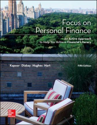 Solution Manual for Focus on Personal Finance, 5th Edition Kapoor