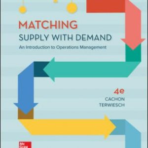 Solution Manual for Matching Supply with Demand: An Introduction to Operations Management, 4th Edition Cachon