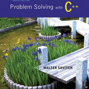 Solution Manual for Problem Solving with C++, 9th Edition, Walter Savitch, ISBN-10: 0133591743, ISBN-13: 9780133591743