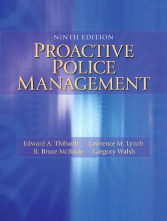 Test Bank for Proactive Police Management, 9th Edition Thibault