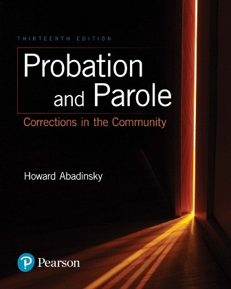 Test Bank for Probation and Parole: Corrections in the Community 13th Edition Abadinsky