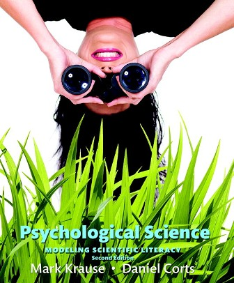Test Bank for Psychological Science: Modeling Scientific Literacy, 2nd Edition Krause