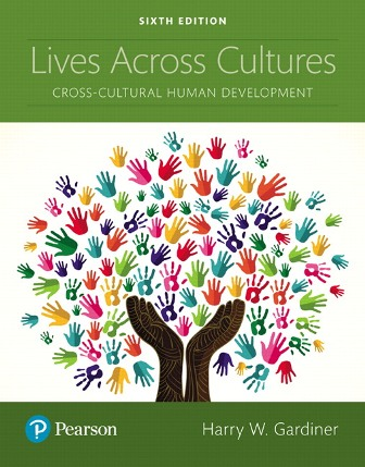 Test Bank for Lives Across Cultures: Cross-Cultural Human Development 6th Edition Gardiner