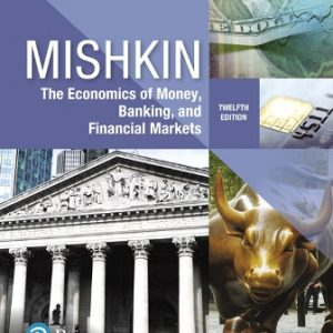 Solution Manual for The Economics of Money, Banking and Financial Markets, 12th Edition Mishkin