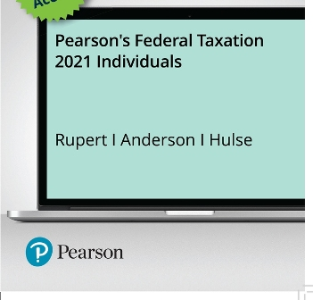 Test Bank for Pearson's Federal Taxation 2021 Individuals 34th Edition Rupert