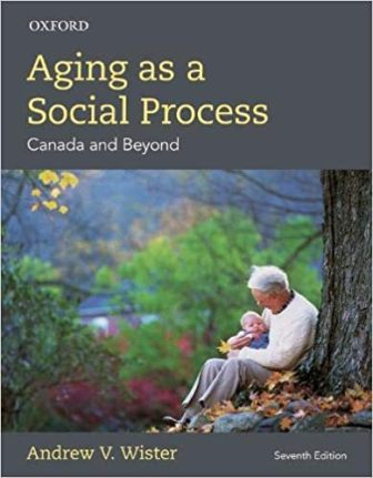 Test Bank for Aging As a Social Process: Canada and Beyond 7th Edition Wister