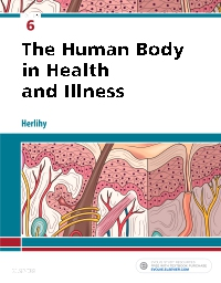 Test Bank for The Human Body in Health and Illness, 6th Edition by Herlihy