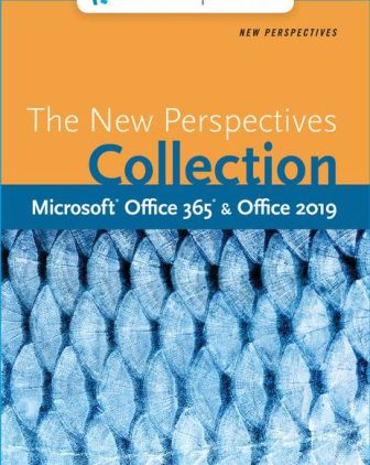 Solution Manual for The New Perspectives Collection, Microsoft Office 365 & Office 2019 1st Edition Carey