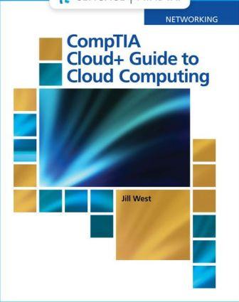 Solution Manual for West's CompTIA Cloud+ Guide to Cloud Computing 1st Edition West