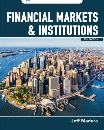 Test Bank for Financial Markets and Institutions 13th Edition Madura