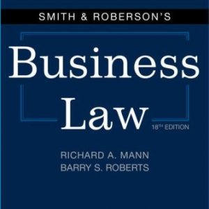 Solution Manual for Smith & Roberson's Business Law 18th Edition Mann