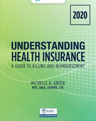 Test Bank for Understanding Health Insurance: A Guide to Billing and Reimbursement - 2020 15th Edition Green